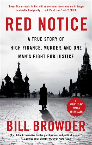Red Notice - A True Story of High Finance, Murder, and One Man's Fight for Justice ebook by Bill Browder