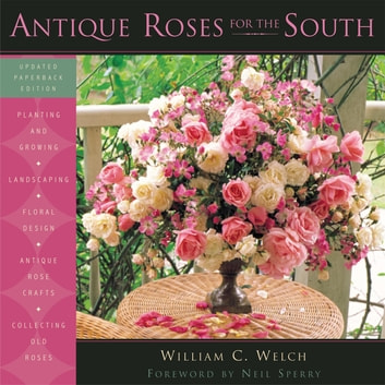 Antique Roses for the South ekitaplar by William C. Welch