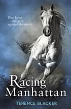 Racing Manhattan ebook by Terence Blacker