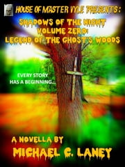 Legend of the Ghost's Woods ebook by Michael C. Laney