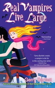Real Vampires Live Large ebook by Gerry Bartlett