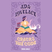 Ada Lovelace Cracks the Code audiobook by Rebel Girls