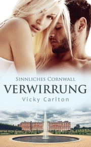 Verwirrung. Sinnliches Cornwall ebook by Vicky Carlton