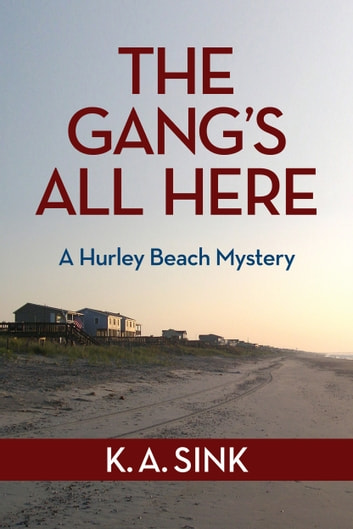 The Gang's All Here - A Hurley Beach Mystery ebook by Keith Sink