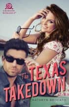 The Texas Takedown ebook by Kathryn Brocato