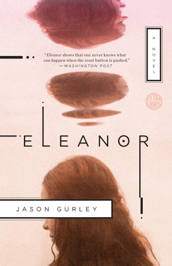 Eleanor - A Novel ebook by Jason Gurley