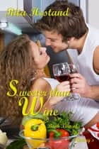 Sweeter Than Wine ebook by Rita Hestand