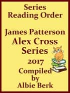 James Patterson's Alex Cross Series Best Reading Order with Checklist and Summaries: Compiled by Albie Berk ebook by Albie Berk