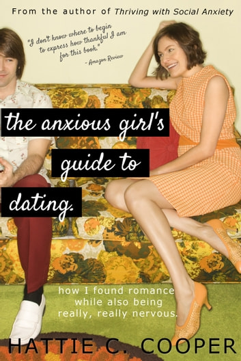 The Anxious Girl's Guide to Dating ebook by Hattie C. Cooper