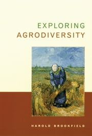 Exploring Agrodiversity ebook by Harold Brookfield