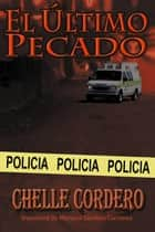 El último pecado ebook by Chelle Cordero
