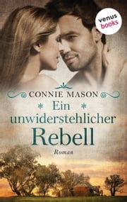Ein unwiderstehlicher Rebell - Roman ebook by Connie Mason