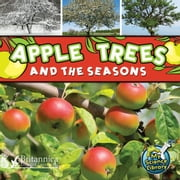 Apple Trees and the Seasons ebook by Julie K. Lundgren,Britannica Digital Learning
