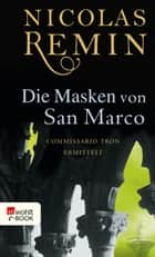 Die Masken von San Marco - Commissario Trons vierter Fall eBook by Nicolas Remin