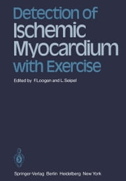 Detection of Ischemic Myocardium with Exercise ebook by Franz Loogen,L. Seipel