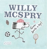 Willy McSpry Gives Sports A Try! ebook by Tom Molokie