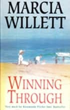 Winning Through - A captivating story of friendship and family ties ebook by Marcia Willett