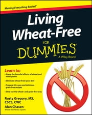 Living Wheat-Free For Dummies ebook by Rusty Gregory,Alan Chasen