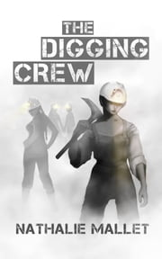 The Digging Crew ebook by Nathalie Mallet