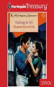 Taking It All ebook by Sharon Kendrick
