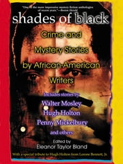 Shades Of Black - Crime and Mystery Stories by African-American Authors ebook by Eleanor Taylor Bland