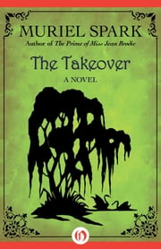 The Takeover - A Novel ebook by Muriel Spark