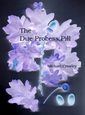 The Due Process Pill ebook by Michael Crowley