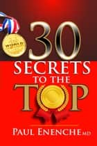 30 Secrets To The Top ebook by Paul Enenche MD