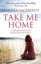 Take Me Home ebook by Daniela Sacerdoti