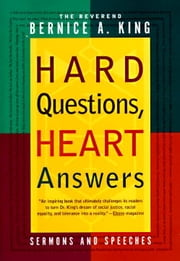 Hard Questions, Heart Answers ebook by Bernice King