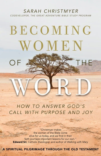 Becoming Women of the Word - How to Answer God's Call with Purpose and Joy ebook by Sarah Christmyer