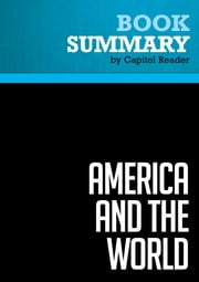 Summary of America and the World:Conversations on the Future of American Foreign Policy ebook by Capitol Reader