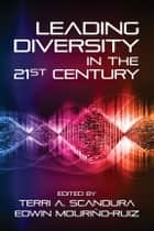 Leading Diversity in the 21st Century ebook by Terri A. Scandura, Edwin Mouriño