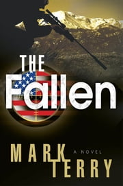 The Fallen - A Derek Stillwater Thriller ebook by Mark Terry