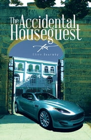 The Accidental Houseguest ebook by Clive Quarmby