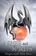 Ashes and Spirits ebook by A.D. Trosper