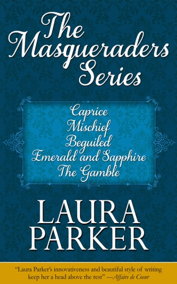 The Masqueraders Series (Omnibus Edition) ebook by Laura Parker