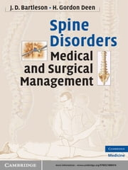 Spine Disorders - Medical and Surgical Management ebook by J. D. Bartleson Jr, MD,H. Gordon Deen Jr, MD