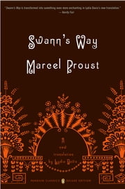 Swann's Way - In Search of Lost Time, Volume 1 (Penguin Classics Deluxe Edition) ebook by Marcel Proust, Lydia Davis, Lydia Davis,...