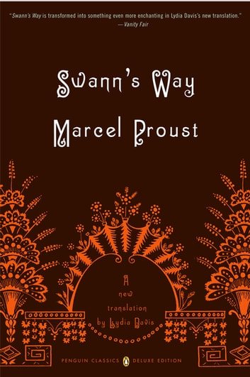Swann's Way - In Search of Lost Time, Volume 1 (Penguin Classics Deluxe Edition) ebook by Marcel Proust,Lydia Davis