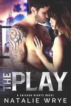 The Play - A Sports Romance ebook by Natalie Wrye