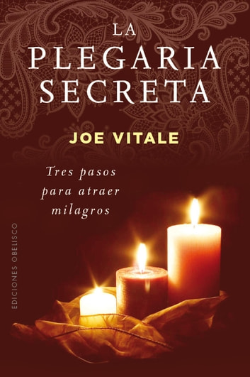 La plegaria secreta ebook by Joe Vitale