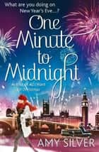 One Minute to Midnight ebook by Amy Silver