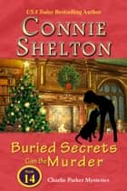 Buried Secrets Can Be Murder ebook by Connie Shelton