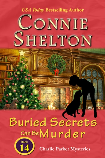 Buried Secrets Can Be Murder - A Girl and Her Dog Cozy Mystery ebook by Connie Shelton