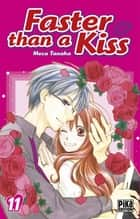 Faster than a Kiss T11 ebook by Tanaka Meca