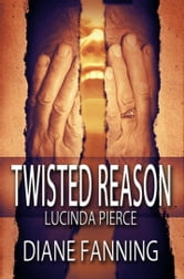 Twisted Reason ebook by Diane Fanning