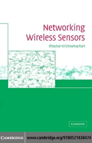 Networking Wireless Sensors ebook by Krishnamachari, Bhaskar