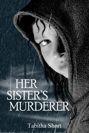 Her Sister's Murderer ebook by Tabitha Short