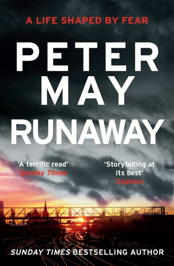 Runaway - THE GRIPPING STANDALONE NOVEL, INSPIRED BY THE AUTHOR'S OWN LIFE ebook by Peter May